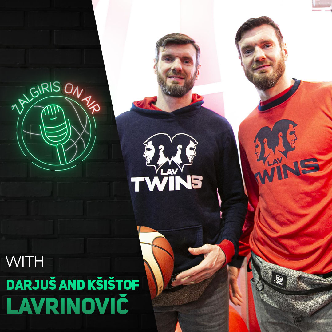 ARE WE ON THE AIR? LAVTWINS ADVENTURES AT ZALGIRIS PODCAST